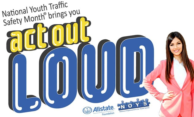 TV Star Victoria Justice Encourages Teens to 'Act Out Loud' and Help Save Lives During May's National Youth Traffic Safety Month