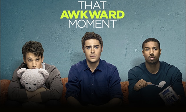 CLOSED--THAT AWKWARD MOMENT Advanced Screening Movie Giveaway--CLOSED 1
