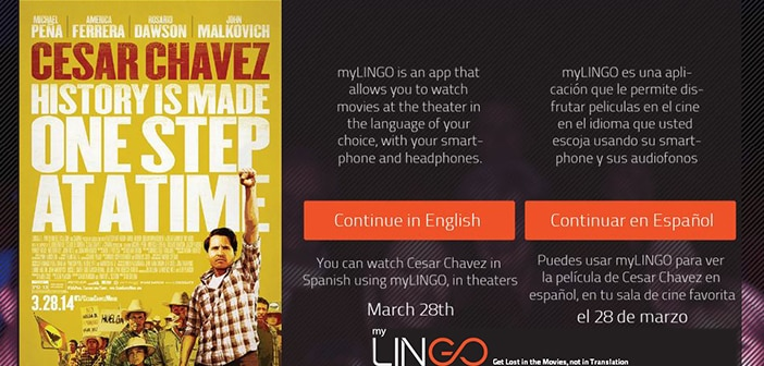 THIS FRIDAY - New myLINGO Application Launches with the Highly Anticipated Cesar Chavez biopic 3