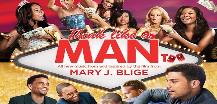 Think Like A Man Too (Music From & Inspired by the film) arrives in stores June 17 2