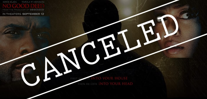 UPDATE: CANCELED--NO GOOD DEED - Advanced Screening Giveaway--CANCELED 5