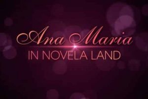 ANA MARIA IN NOVELA LAND Trailer- Starring Edy Ganem, Luis Guzmán, & Elizbeth Peña