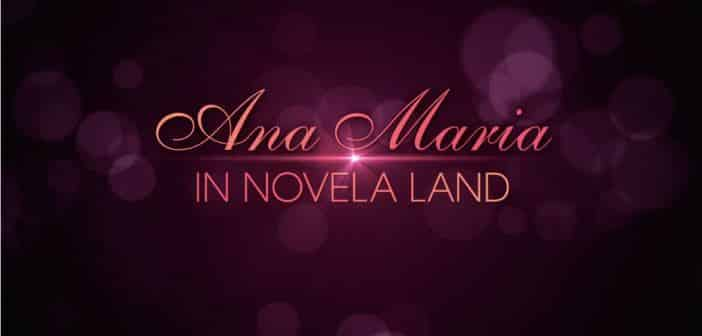 Ana Maria in Novela Land Ana Maria in Novela Land 2