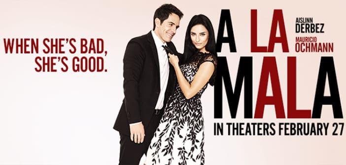 A LA MALA - Newly Released Poster! 2