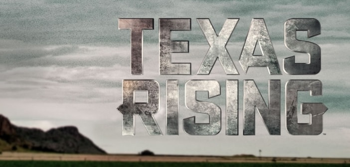 "HISTORY Channel's 5 Night Event Series ""TEXAS RISING""; Begins Memorial Day 2015! 1"