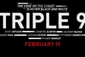 TRIPLE 9 in theaters February 19 - starring Woody Harrelson, Kate Winslet, Aaron Paul, Casey Affleck & more!