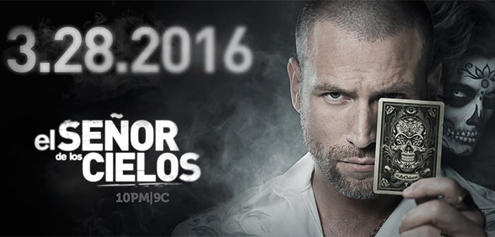"TELEMUNDO Rolls Out Innovative Campaign For The New Season Of ""El Señor de los Cielos"" Premiering Monday, March 28 At 10pm/9c 1"