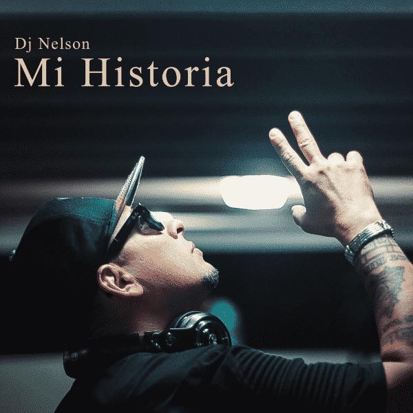 DJ Nelson releases  Mi Historia