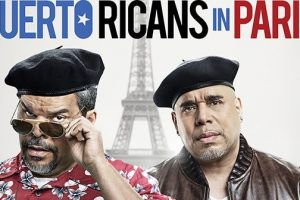 """""""PUERTO RICANS IN PARIS"""" in theaters June 10, 2016 - First Poster and Trailer 2"""