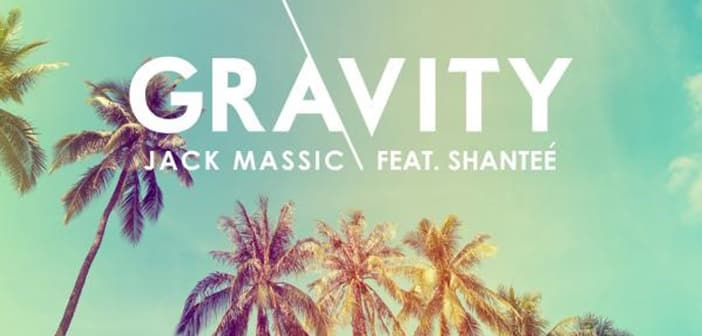 Jack Massic Releases Summer Tropical House Anthem Gravity Featuring Shantee