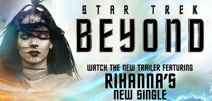 STAR TREK BEYOND - New Trailer Featuring song from Rihanna! 2