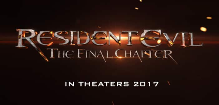 RESIDENT EVIL: THE FINAL CHAPTER - First Trailer