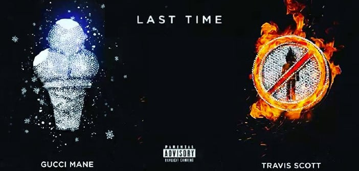Gucci Mane Drops New 'Last Time' Single With Collab From Travis Scott