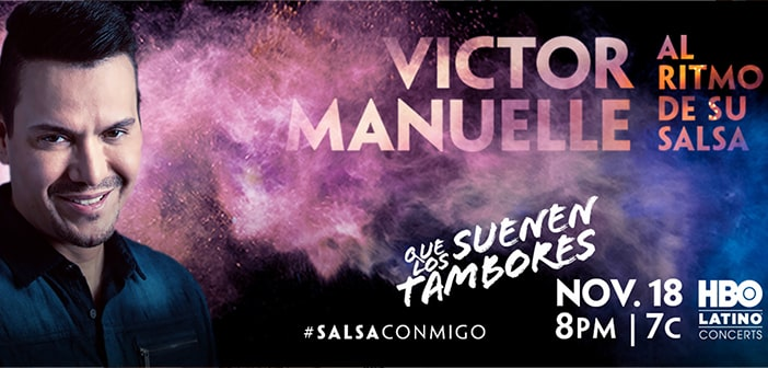 HBO Latino® To Air Multi-Platinum Salsa Sensation Víctor Manuelle's First TV Concert Special On Nov 18!