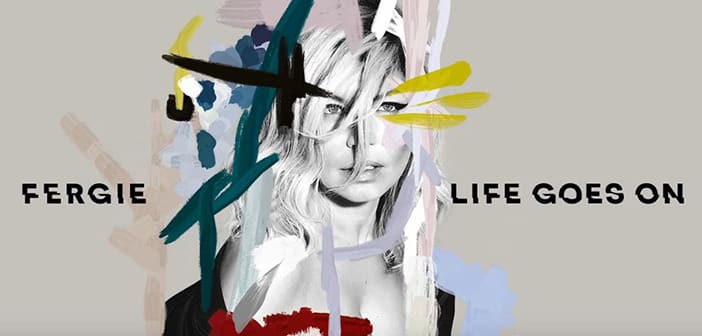 Fergie Gifts Fans with New Single 'Life Goes On'