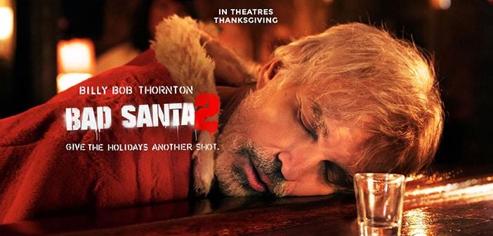 CLOSED--BAD SANTA 2 - Advanced Screening Giveaway