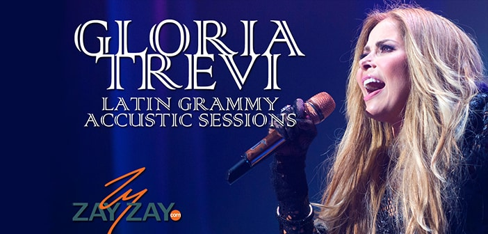 Gloria Trevi - Latin Grammy Acoustic Sessions - ZayZay.Com