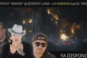 Pinto Wahin & Ricky Luna - La Habana FT El Taiger