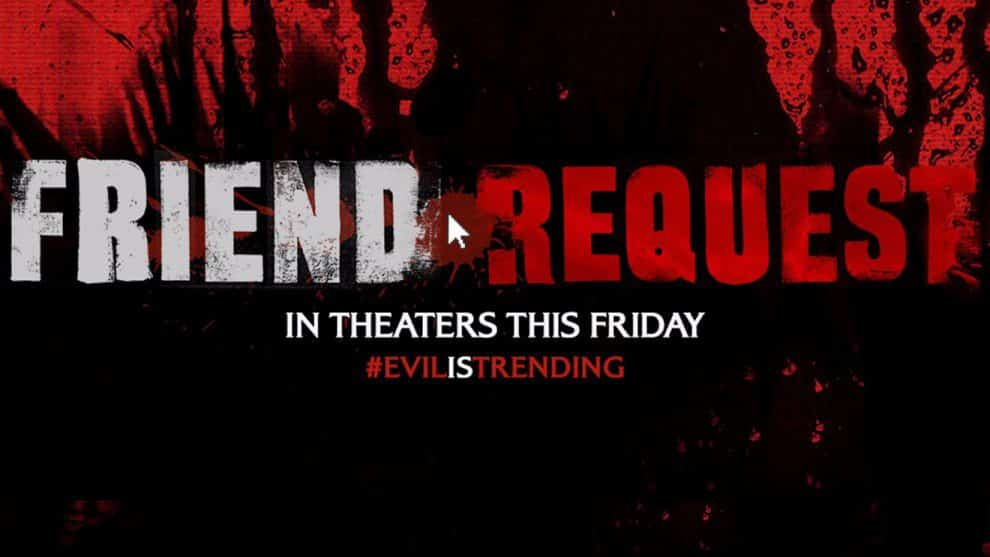 FRIEND REQUEST In Theaters September 22nd